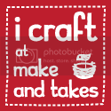 I Craft at Make and Takes